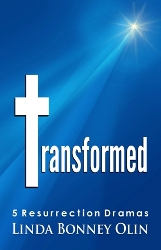 Book cover of Transformed: 5 Resurrection Dramas by Linda Bonney Olin