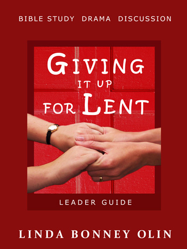 Link to CreateSpace bookstore page for Giving It Up for Lent—Leader Guide: Bible Study, Drama, Discussion by Linda Bonney Olin