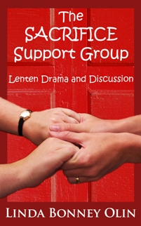 Book cover - The Sacrifice Support Group: Lenten Drama & Discussion by Linda Bonney Olin